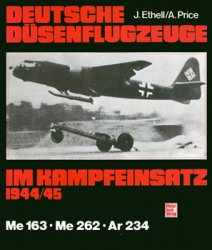 Deutsche Dusenflugzeuge im Kampfeinsatz 1944/45: Me-163, Me-262, Ar-234