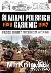 Sladami Polskich Gasienic 1939-1947 Tom 1: Francja 1939-1940