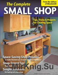 Woodsmith. The Complete Small Shop (2011)