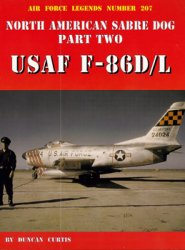 North American Sabre Dog Part Two: USAF F-86D/L Sabre (Air Force Legends №207)