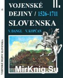 Vojenske Dejiny Slovenska II. Zvazok: 1526-1711