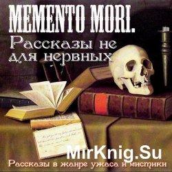Memento Mori. Рассказы не для нервных (Аудиокнига)