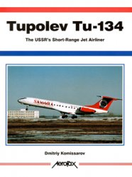 Tupolev Tu-134: The USSR's Short-Range Jetliner (Aerofax)