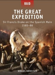 The Great Expedition Sir Francis Drake on the Spanish Main 1585–86