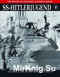 SS-Hitlerjugend: The History of the Twelfth SS Division