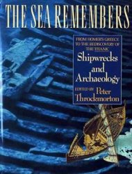 The Sea Remembers: Shipwrecks and Archaeology