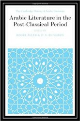 The Cambridge History of Arabic Literature. Vol. VI: Arabic Literature in the Post-Classical Period