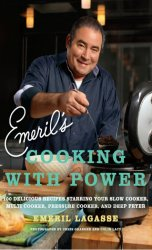 Emeril's cooking with power: 100 delicious recipes starring your slow cook ...