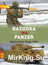 Bazooka vs Panzer: Battle of the Bulge 1944  (Osprey Duel 77)