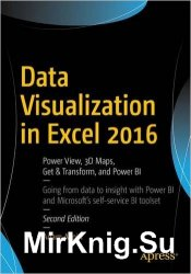 High Impact Data Visualization in Excel with Power View, 3D Maps, Get & Transform and Power BI, 2nd Edition