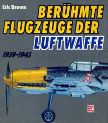 Beruhmte Flugzeuge der Luftwaffe 1939-1945