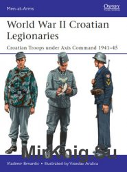 World War II Croatian Legionaries (Osprey Men-at-Arms 508)