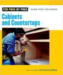 Cabinets & Countertops (For Pros By Pros)