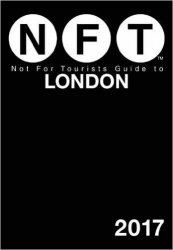Not For Tourists Guide to London 2017