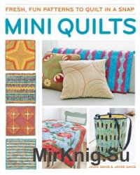 Mini Quilts: Fun patterns to quilt in a snap – April 15 2014