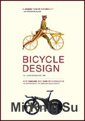 Bicycle Design. An Illustrated History