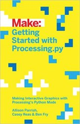 Make: Getting Started with Processing.py