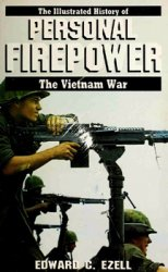 The Illustrated History of the Vietnam War: Personal Firepower