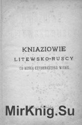 Kniaziowie litewsko-ruscy od końca czternastego wieku