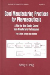 Good manufacturing practices for pharmaceuticals: a plan for total quality control from manufacturer to consumer