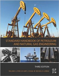 Standard Handbook of Petroleum and Natural Gas Engineering, 3rd Edition