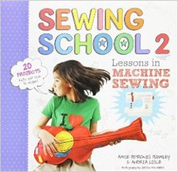 Sewing School 2: Lessons in Machine Sewing
