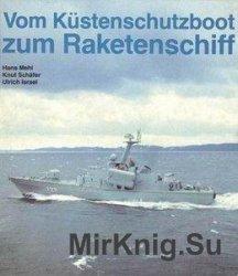 Vom Kustenschutzboot zum Raketenschiff: Schiffe und Boote der Volksmarine