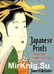 Japanese Prints : From the Early Masters to the Modern