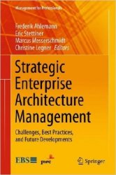 Strategic Enterprise Architecture Management: Challenges, Best Practices, and Future Developments