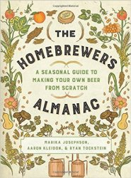 The Homebrewer's Almanac: A Seasonal Guide to Making Your Own Beer from Scratch