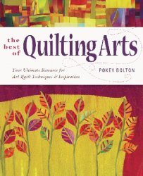 The Best of Quilting Arts: Your Ultimate Resource for Art Quilt Techniques  ...
