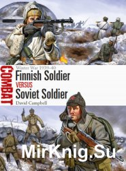 Finnish Soldier vs Soviet Soldier: Winter War 1939-1940 (Osprey Combat 21)