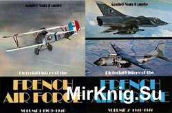 Pictorial History of the French Air Force: Volume 1  1909-1940 & Volume 2 1941-1974