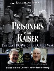 Prisoners of the Kaiser: The Last POWs of the Great War