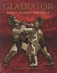 Gladiator Rome's Bloody Spectacle