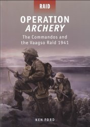 Operation Archery The Commandos and the Vaagso Raid 1941