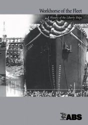 Workhorse of the Fleet: History of Liberty Ships