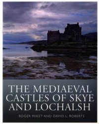 The Mediaeval Castles of Skye and Lochalsh