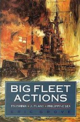 Big Fleet Actions: Tsushima, Jutland, Philippine Sea