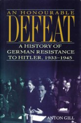 [center][img]http://s21.postimg.org/ffgyxcozb/71w1_Ztcf1_L.jpg[/img][/center]  Название: An Honourable Defeat: A History of German Resistance to Hitle