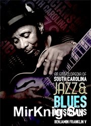 An Encyclopedia of South Carolina Jazz and Blues Musicians