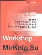 2547: Advanced Windows® Forms Technologies with Microsoft® Visual Studio® 2005