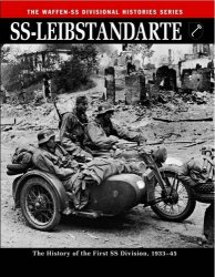 SS-Leibstandarte: The History of the First SS Division