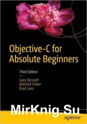 Objective-C for Absolute Beginners: iPhone, iPad and Mac Programming Made Easy, 3rd edition