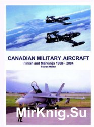 Canadian Military Aircraft: Finish and Markings 1968-2004