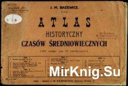 Atlas historyczny czasów średniowiecznych