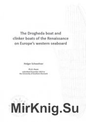 The Drogheda Boat and Clinker Boats of the Renaissance on Europe's Western Seaboard