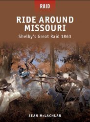 Ride Around Missouri Shelby's Great Raid 1863