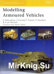 Modelling Armoured Vehicles (Osprey Modelling 43)