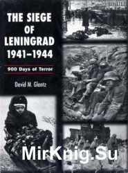The Siege of Leningrad 1941-1944: 900 Days of Terror